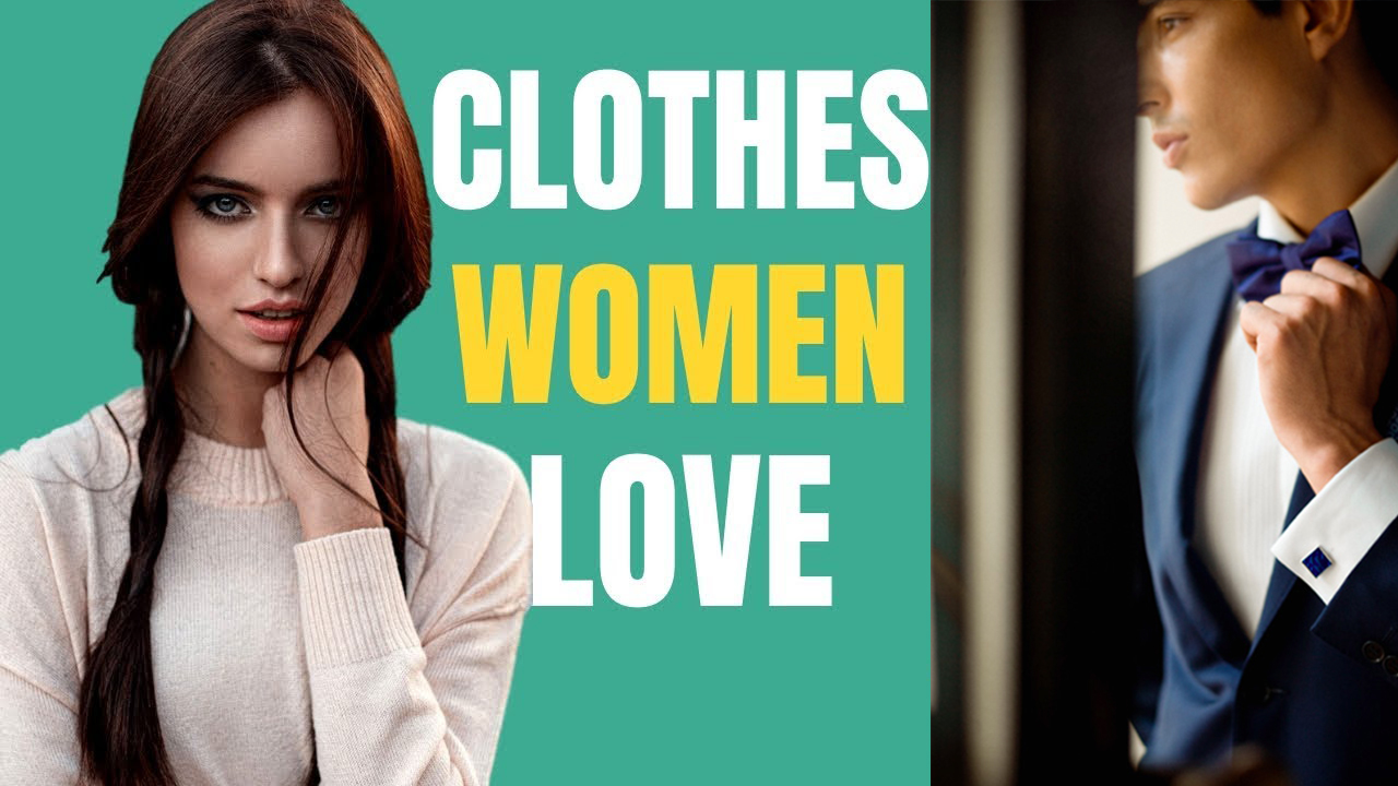 men's wear women love most